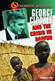 George Clooney and the Crisis in Darfur, Tamra Orr, 1404217630