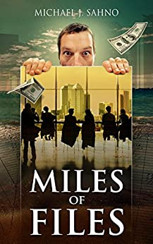 Miles of Files by [Sahno, Michael J.]