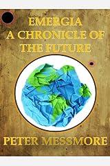 Emergia: A Chronicle of the Future Kindle Edition