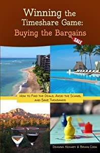 Winning the Timeshare Game: Buying the Bargains by Deanna Keahey (2013-03-02)
