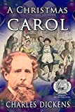 A Christmas Carol: Charles Dickens (Annotated and Unabridged): A Christmas Carol by Charles Dickens