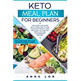 Keto Meal Plan: The Complete Guide with 2 Meal Diet Plans for Rapid Weight Loss and over 120 One Pot, Prep and Go and 5-Ingredient Recipes. (Ketogenic ... Cooker Cookbook) (Keto Diet for Beginners)