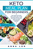 #7: Keto Meal Plan: The Complete Guide with 2 Meal Diet Plans for Rapid Weight Loss and over 120 One Pot, Prep and Go and 5-Ingredient Recipes. (Ketogenic ... Cooker Cookbook) (Keto Diet for Beginners)