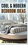 bedroom design ideas Cool & Modern Bedroom Ideas: Great Decoration & Design Ideas for the Perfect Bedroom Makeover