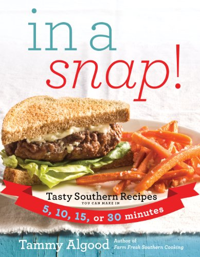 In a Snap!: Tasty Southern Recipes You Can Make in 5, 10, 15, or 30 Minutes ()