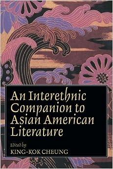 An Interethnic Companion to Asian American Literature