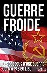 Guerre froide : les dessous d'une guerre qui n'a pas eu lieu par Kerrigan