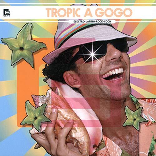 Tropic à gogo: Electro, Latino, Rock, Coco ()