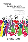 img - for Tango, Tangueando: Poemas y Dibujos (Tango, Tangoing: Poems & Art) (Bilingual Spanish/English Edition) by Mong-Lan (2016-03-06) book / textbook / text book