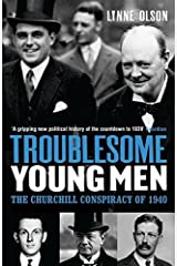 Troublesome Young Men: The Churchill Conspiracy of 1940 by Lynne Olson (2008-04-21) Paperback