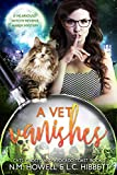 A Vet Vanishes: A hilariously witchy reverse harem mystery (Cats, Ghosts, and Avocado Toast Book 2) by  L.C. Hibbett in stock, buy online here