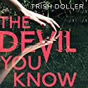 The Devil You Know Audiobook by Trish Doller Narrated by Susannah Jones