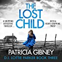 The Lost Child Audiobook by Patricia Gibney Narrated by Michele Moran