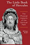 The Little Book of Hercules: The Physical Aspects of the Spiritual Path