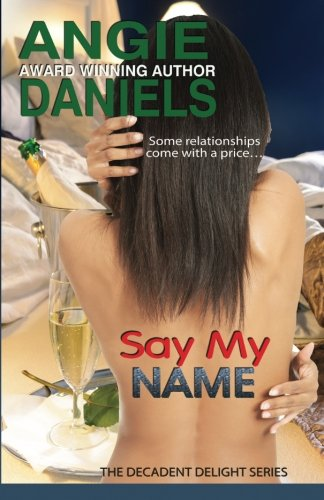 Read Online Say My Name (The Decadent Delight Series) (Volume 2) ebook