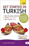 Get Started in Turkish Absolute Beginner Course: The essential introduction to reading, writing, speaking and understanding a new language (Teach Yourself Language)