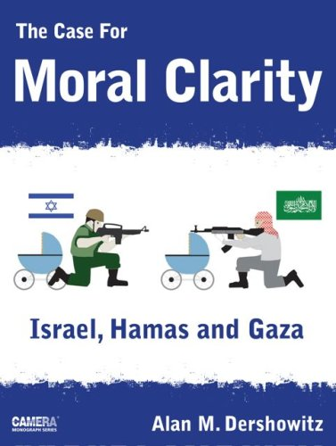 The Case For Moral Clarity: Israel, Hamas and Gaza