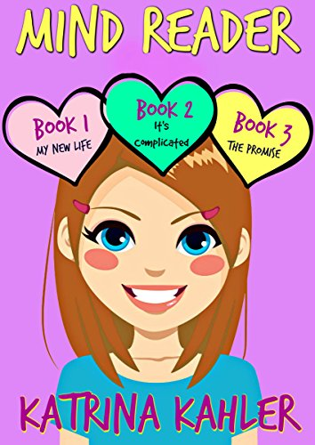 MIND READER : Part One - Books 1, 2 & 3: Books for Girls 9 - 12 (Mind Reader Book)