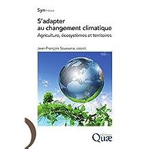S'adapter au changement climatique: Agriculture, écosystèmes et territoires (Synthèses)