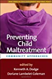 img - for Preventing Child Maltreatment: Community Approaches (The Duke Series in Child Development and Public Policy) book / textbook / text book