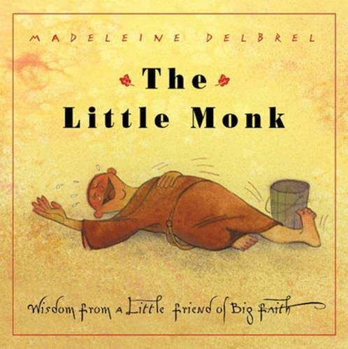 Product picture for The Little Monk: Wisdom from a Little Friend of Big Faith by Madeleine Delbrel