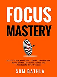 Focus Mastery by Som Bathla ebook deal