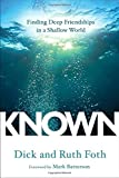 img - for Known: Finding Deep Friendships in a Shallow World book / textbook / text book