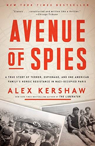 Avenue of Spies: A True Story of Terror, Espionage, and One American Family's Heroic Resistance in Nazi-Occupied Paris by Broadway Books