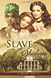 A Slave of the Shadows (Volume 1)
