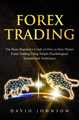 51DA Fk105L - Forex Trading: The Basic Beginner's Guide on How to Best Master Forex Trading Using Simple Psychological Systems and Techniques (Online Trading)