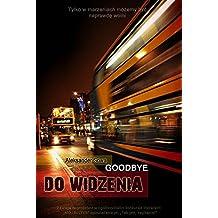 DO WIDZENIA - Goodbye English/Polish Edition: Bilingual Edition - Wydanie Dwujezyczne