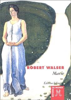 Marie = Marie, Walser, Robert