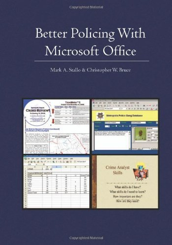 Better Policing With Microsoft Office: CRIME ANALYSIS, INVESTIGATIONS, AND COMMUNITY POLICING by Stallo Mark A. (2005-09-19) Paperback