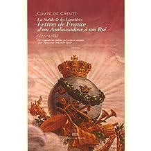 SUÈDE ET LES LUMIÈRES (LA) : LETTRES DE FRANCE D'UN AMBASSADEUR À SON ROI 1771-1783
