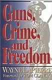 Guns, Crime and Freedom, Wayne LaPierre, 0895264773