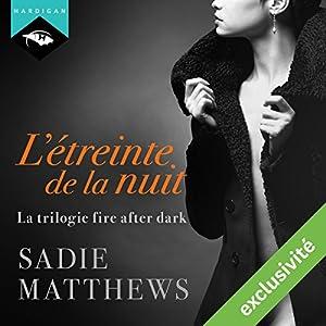 L'étreinte de la nuit (La trilogie fire after dark 1) Audiobook