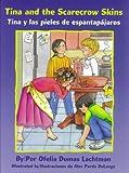 img - for Tina and the Scarecrow Skins / Tina y las pieles de espantapajaros (Pinata Bilingual Picture Books) book / textbook / text book