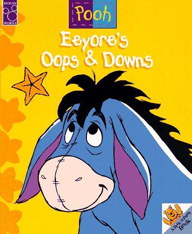 Eeyore's Oops & Downs (Peek-A-Pooh Series)
