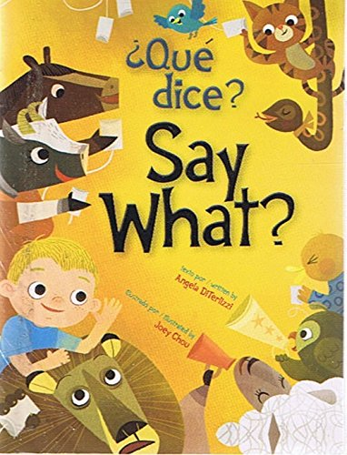 Read Online Que Dice? - Say What? (How Do We Know What Animals Say..../ Como Sabemos lo que los Animales Dicen....(Spanish / English Text - Ages 3 & Up) pdf