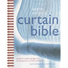 The Curtain Bible: Simple & Stylish Designs For Contemporary Curtains and Blinds