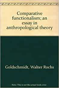 comparative functionalism an essay in anthropological theory Functionalism theory of education essay  to comparative education  unilineal cultural evolution to functionalism several anthropological theories emerged.