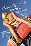 Thou Shalt Not Dump the Skater Dude, Rosemary Graham, 0142408514