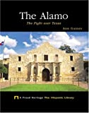 Front cover for the book The Alamo: The Fight over Texas by Ann Gaines