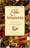 Edible Amazonia : Twenty-One Poems from God's Amazonian Recipe Book, Suarez-Arauz, Nicomedes, 0966435834