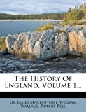 The History of England, Sir James MacKintosh and William Wallace, 1276533292