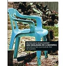 COULISSES DE L'ACCORD (LES) : HISTOIRE SECRÈTE D'UN PLAN DE PAIX NÉ À GENÈVE