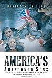 America's Abandoned Sons, Robert S. Miller, 1469158825