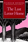 The Last Letter Home, Vilhelm Moberg, 0873513223