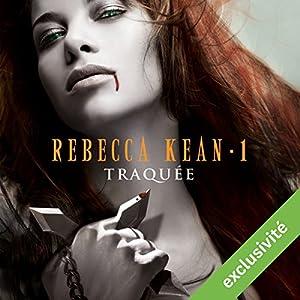 Traquée (Rebecca Kean 1) | Livre audio