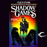 Shadow Games: Chronicles of the Black Company, Book 4 | Glen Cook